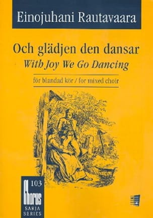 Einojuhani Rautavaara - With Joy We Go Dancing - Partition - di-arezzo.co.uk