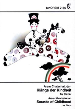 Klänge der Kindheit für Klavier - KHATCHATURIAN - laflutedepan.com