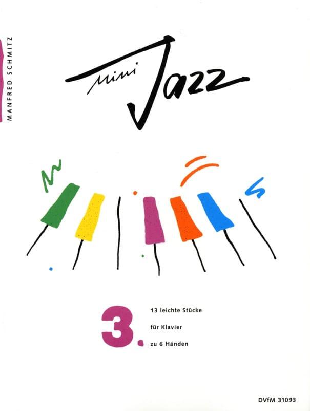 Manfred Schmitz - Mini Jazz. Band 3. 6 Hands - Partition - di-arezzo.co.uk