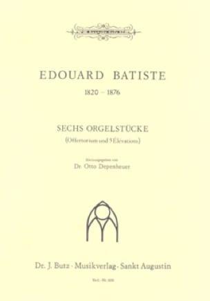 6 Orgelstücke - Antoine-Edouard Batiste - Partition - laflutedepan.com