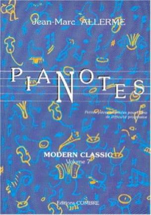 Jean-Marc Allerme - Pianotes Modern Classic Volume 7 - Partition - di-arezzo.fr