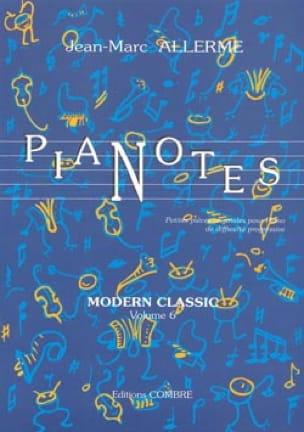 Jean-Marc Allerme - Pianotes Modern Classic Volume 6 - Partition - di-arezzo.com