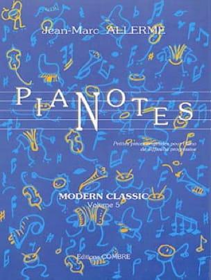 Jean-Marc Allerme - Pianotes Modern Classic Volume 5 - Partition - di-arezzo.fr