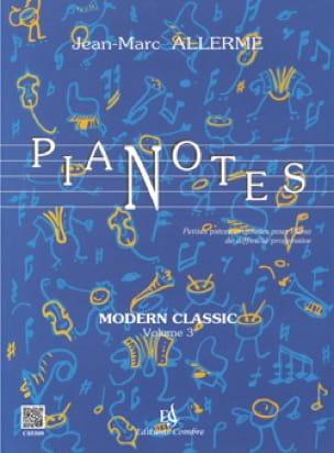 Jean-Marc Allerme - Pianotes Modern Classic Volume 3 - Partition - di-arezzo.fr