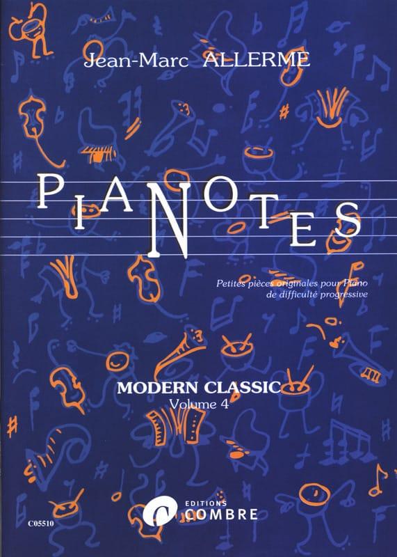 Jean-Marc Allerme - Pianotes Modern Classic Volume 4 - Partition - di-arezzo.fr