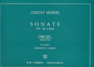 Sonate En Ré Mineur Opus 30. - Gustav Merkel - laflutedepan.com
