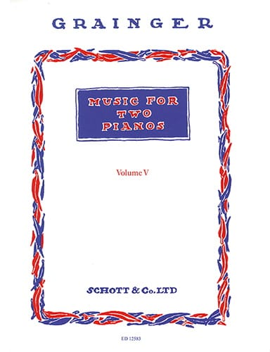 Music For 2 Pianos Vol 5 - Percy Aldridge Grainger - laflutedepan.com