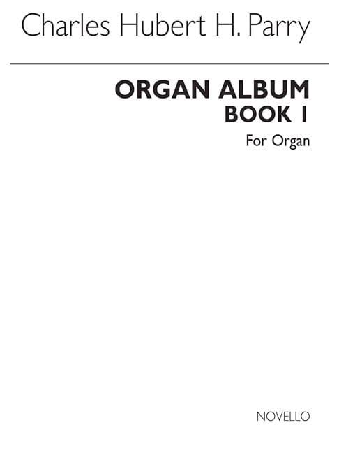 Album pour Orgue Volume 1 - Charles Hubert H. Parry - laflutedepan.com