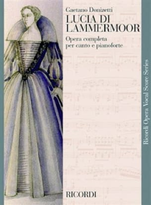 Gaetano Donizetti - Lucia Di Lammermoor. - Partition - di-arezzo.co.uk