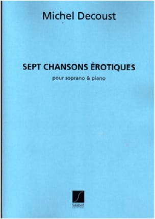Michel Decoust - 7 Erotic Songs - Partition - di-arezzo.com
