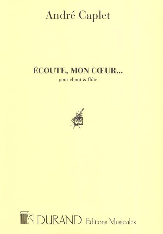 Ecoute, mon Coeur... - André Caplet - Partition - laflutedepan.com