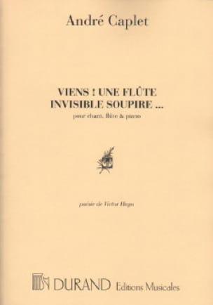 Viens! une Flûte Invisible Soupire . - André Caplet - laflutedepan.com