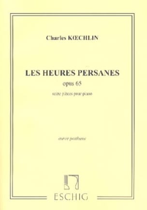 Les Heures Persanes Opus 65 - Charles Koechlin - laflutedepan.com