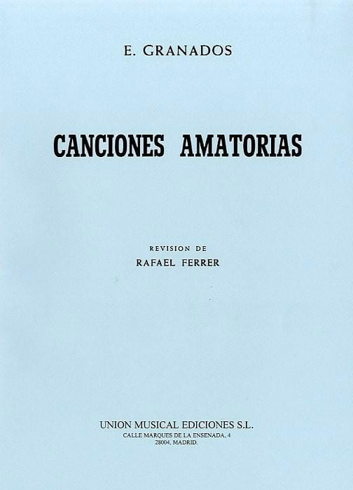 Enrique Granados - Canciones Amatorias - Partition - di-arezzo.co.uk