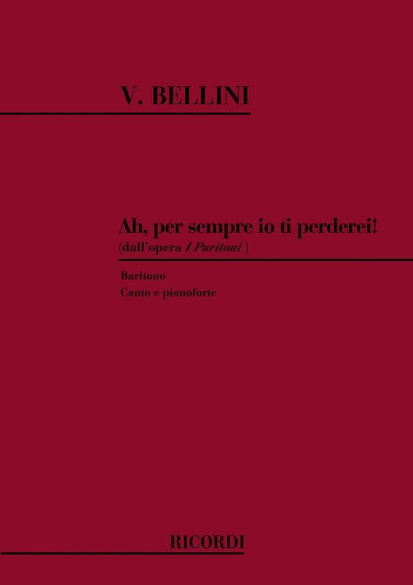 Vincenzo Bellini - Ah, Per Semper Io Ti Perdei. Puritani - Partition - di-arezzo.co.uk