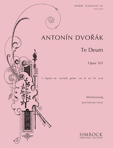 Te Deum Opus 103 - DVORAK - Partition - Chœur - laflutedepan.com