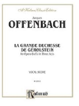Jacques Offenbach - The Grand Duchess of Gerolstein - Partition - di-arezzo.co.uk