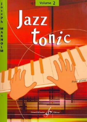Jazz Tonic Volume 2 - Joseph Makholm - Partition - laflutedepan.com