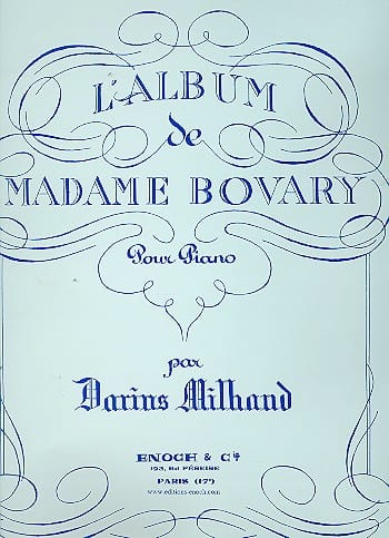 Darius Milhaud - Madame Bovary's album - Partition - di-arezzo.com
