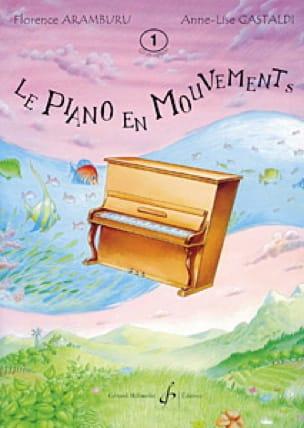 Aramburu Florence / Gastaldi Anne-Lise - The Piano In Motion. Volume 1 - Partition - di-arezzo.co.uk