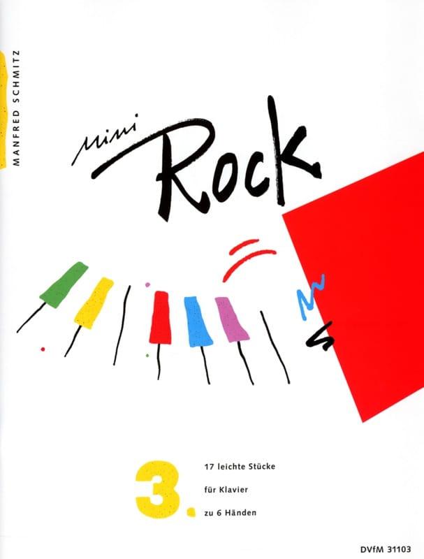 Manfred Schmitz - Mini Rock. Band 3. 6 Hands - Partition - di-arezzo.co.uk