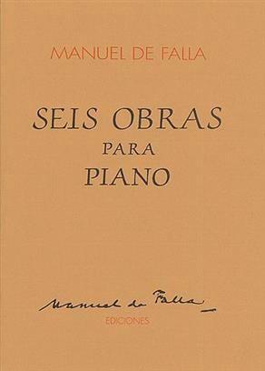 DE FALLA - 6 Obras Para Piano - Partition - di-arezzo.es