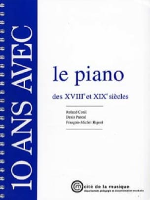 Conil / Pascal / Rignol - 10 Years With The Piano Of The 18th And 19th Centuries - Livre - di-arezzo.com