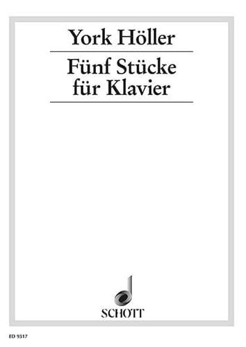 5 Stücke Für Klavier - York Höller - Partition - laflutedepan.com