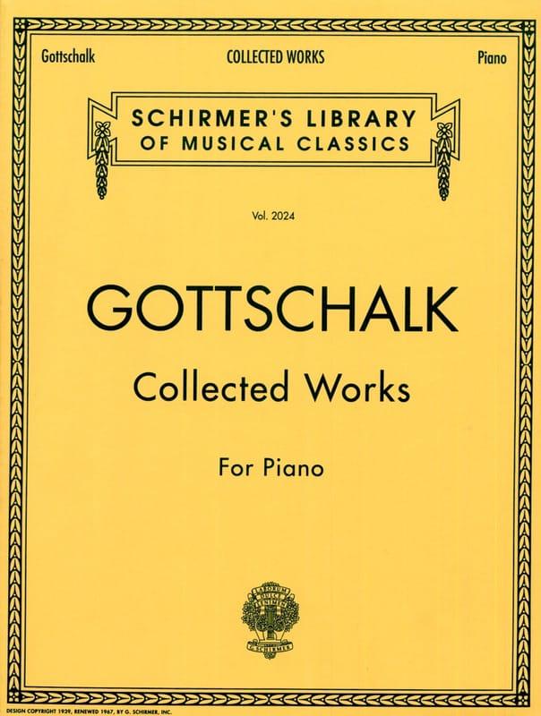 Louis Moreau Gottschalk - Collected Works For Piano - Partition - di-arezzo.com