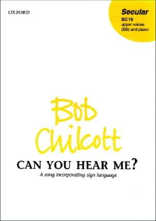 Can You hear me ? - Bob Chilcott - Partition - laflutedepan.com