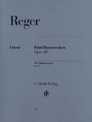5 Humoresques pour Piano opus 20 - Max Reger - laflutedepan.com