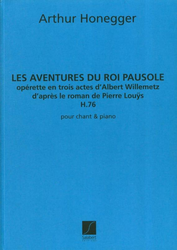 Les Aventures Du Roi Pausole H 76 - HONEGGER - laflutedepan.com