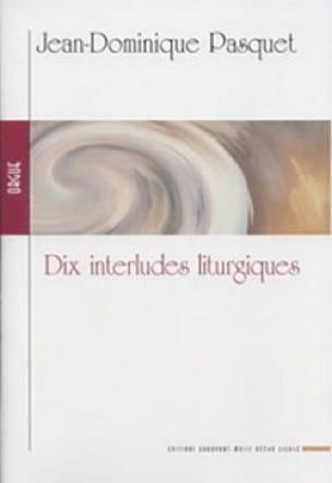 10 Interludes Liturgiques - Jean-Dominique Pasquet - laflutedepan.com