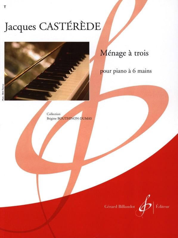 Ménage A 3 - Piano 6 Mains - Jacques Castérède - laflutedepan.com