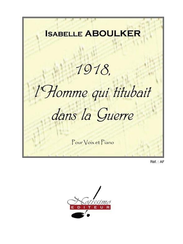 Isabelle Aboulker - 1918, The Man Who Staggered In War - Partition - di-arezzo.com