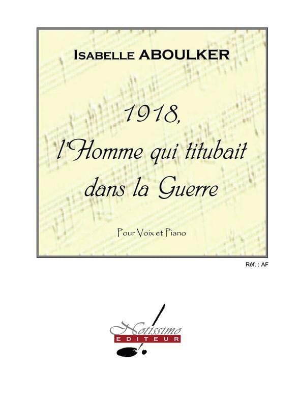 Isabelle Aboulker - 1918, El hombre que se tambaleó en la guerra - Partition - di-arezzo.es