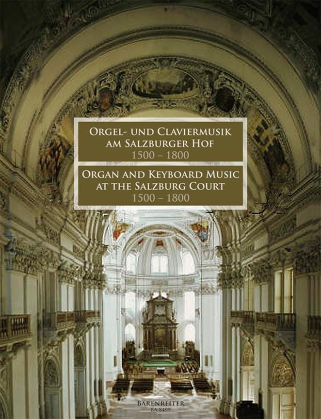 Orgel Und Claviermusik Am Salzburger Hof 1500-1800 - laflutedepan.com