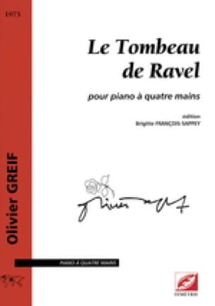 Tombeau de Ravel. 4 Mains - Olivier Greif - laflutedepan.com