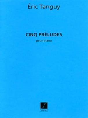 5 Préludes - Eric Tanguy - Partition - Piano - laflutedepan.com