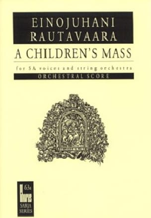 Einojuhani Rautavaara - Children's Mass or Lapsimessu Op. 71. Driver - Partition - di-arezzo.co.uk