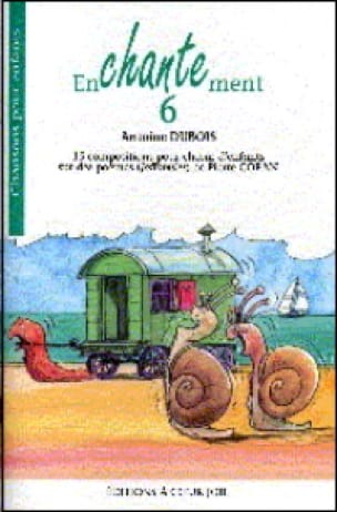 Enchantement 6 - Antoine Dubois - Partition - Chœur - laflutedepan.com