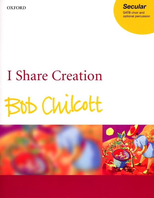 I Share Creation - Bob Chilcott - Partition - Chœur - laflutedepan.com
