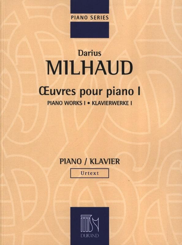 Darius Milhaud - Works for Piano - Volume 1 - Partition - di-arezzo.com