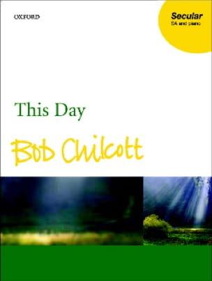 This Day - Bob Chilcott - Partition - Chœur - laflutedepan.com