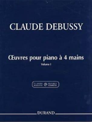 Oeuvres Pour Piano à 4 Mains Volume 1 - DEBUSSY - laflutedepan.com