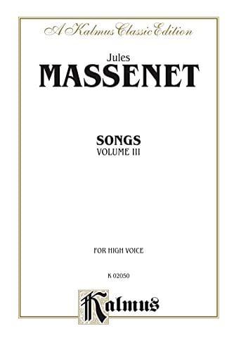 Songs Volume 3. Voix Haute - MASSENET - Partition - laflutedepan.com