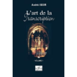 L'art de la Transcription Volume 1 - André Isoir - laflutedepan.com
