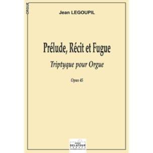 Prélude, Récit et Fugue Opus 45 - Jean Legoupil - laflutedepan.com