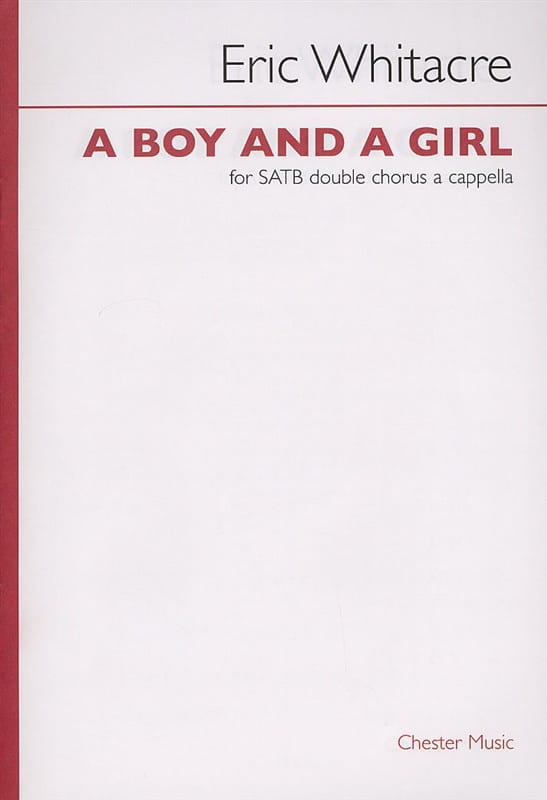 Eric Whitacre - A Boy And A Girl - Partition - di-arezzo.co.uk