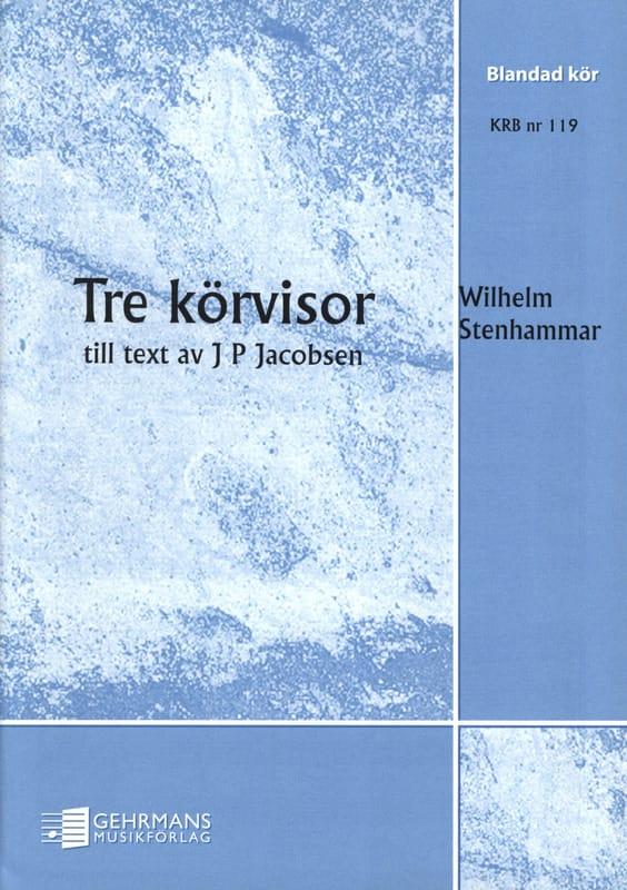 3 Körvisor - Wilhelm Stenhammar - Partition - Chœur - laflutedepan.com